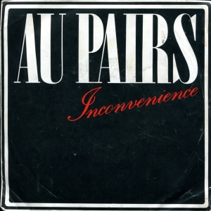 "Au-Pairs ""Inconvenience"" 7"" single, Human Records No. 8, 1981"
