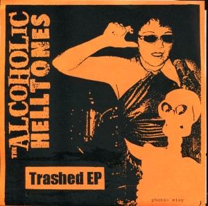 "Alcoholic Helltones ""Trashed"" EP 7"" single 45, Hell 003"