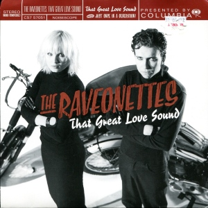 "The Raveonettes ""That Great Love Sound,"" 7"" single 45, Columbia, 2003"