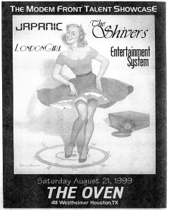 Japanic, The Shivers, Entertainment System, and London Girl at The Oven, Houston, TX, 1999