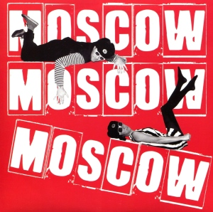 "Moscow Moscow Moscow ""Fans of Stalin Show Yer Bottom"" 7"" single 45, Eradicator Records, 2010"