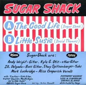 "Sugar Shack (with Stacy Spitzenberger) ""The Good Life"" 7"" single, Fistpuppet Records, 1993"