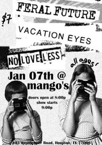 Feral Future, No Love Less, and Vacation Eyes at Mango's in Houston, Jan. 2014