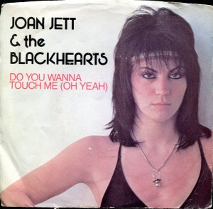 "Joan Jett and the Blackhearts ""Do You Wanna Touch Me (Oh Yeah)"", Boardwalk Records, 1982"