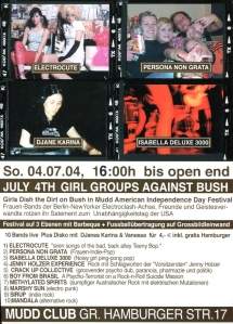 Girl Groups Against Bush with Electrocute, Persona Non Grata, Djane Karina, and Isabella Deluxe 3000, Mudd Club, Berlin, 2004