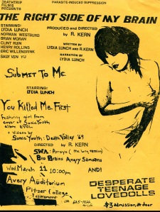 Screenings of The Right Side of My Brain and Submit to Me, with Lydia Lunch, Avery Auditorium, Pitzer College in Claremont, CA